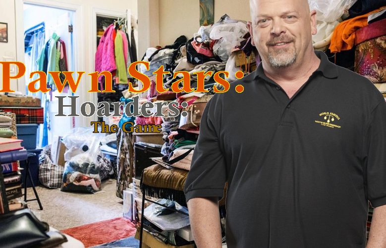 Pawn Stars: Hoarders: The Game by thesloveniandevil