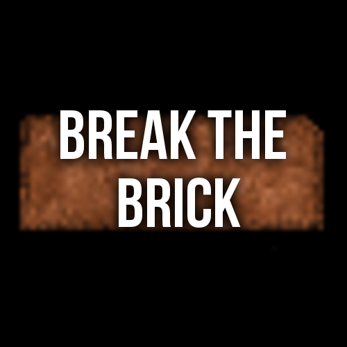Break The Brick! by urnamed32