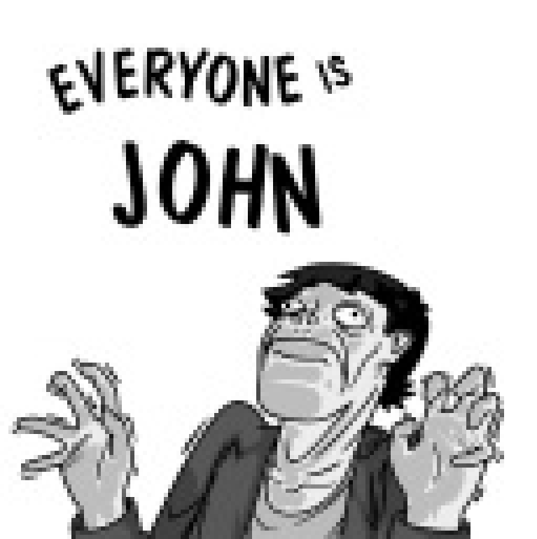 Everyone Is John! by puarsliburf