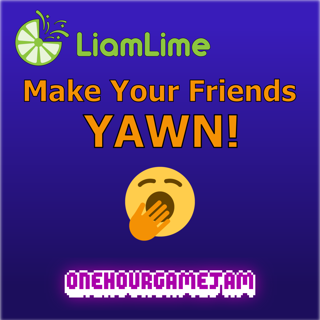 Make Your Friends Yawn! by liamlime