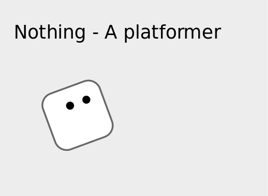 Nothing - a platformer by