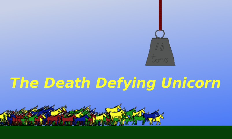 The Death Defying Unicorn by